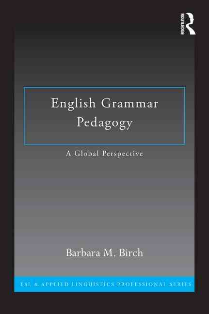 English Grammar Pedagogy By Birch, Barbara M.